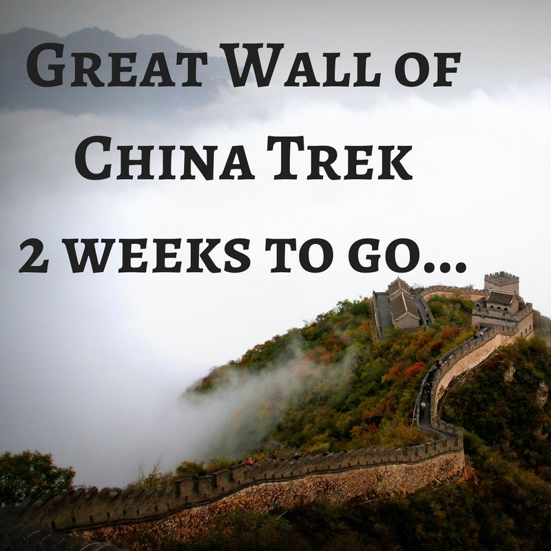 Great Wall of China Trek 2 weeks to go...